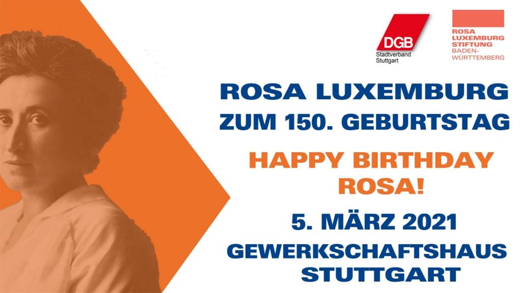 Happy Birthday, Rosa! Festveranstaltung zum 150 Geburtstag von Rosa Luxemburg